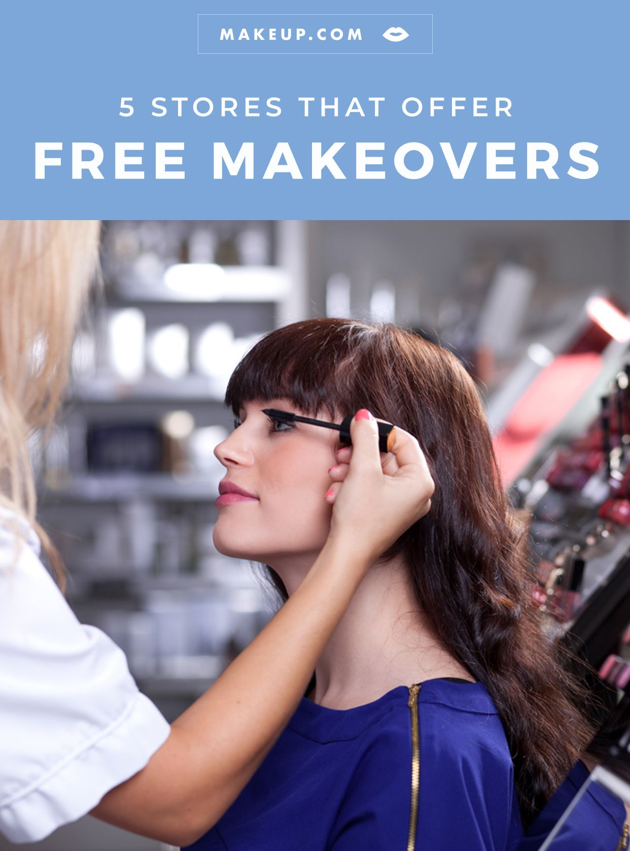 5 Stores That Offer Free Makeovers Free makeover, Makeup