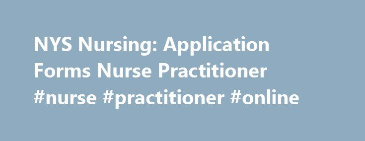NYS Nursing Application Forms Nurse Practitioner #nurse - application forms