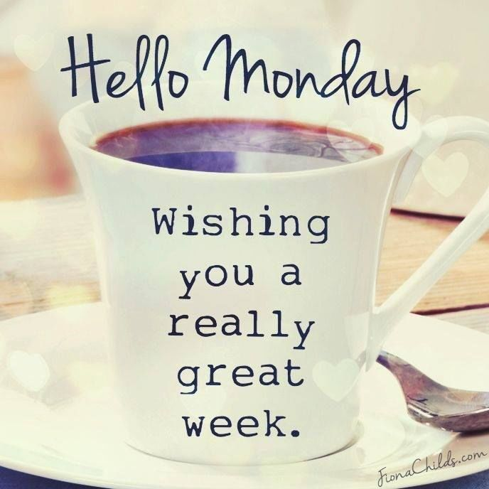 Hello Monday Wishing You A Great Week Monday Monday Quotes Happy