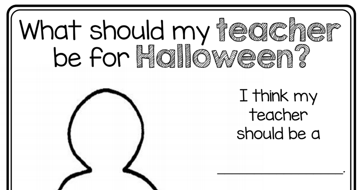 What should my teacher be for Halloween? Writing