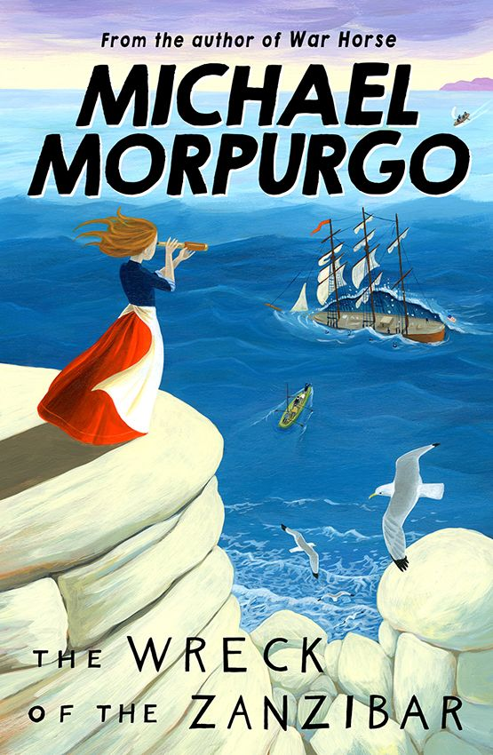 The Wreck Of The Zanzibar Michael Morpurgo Book Cover By David Dean Morpurgo Friend Foe Book Michael Morpurgo Michael Morpurgo Books Children S Book Awards