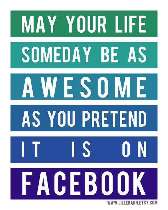 May your life be as awesome as facebook printable by
