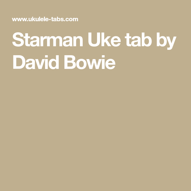 Starman Uke tab by David Bowie | Ukulele Files | Pinterest | David ...