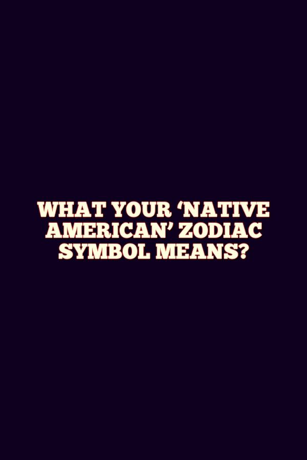 What Your Native American Zodiac Symbol Means Zodiac Aries