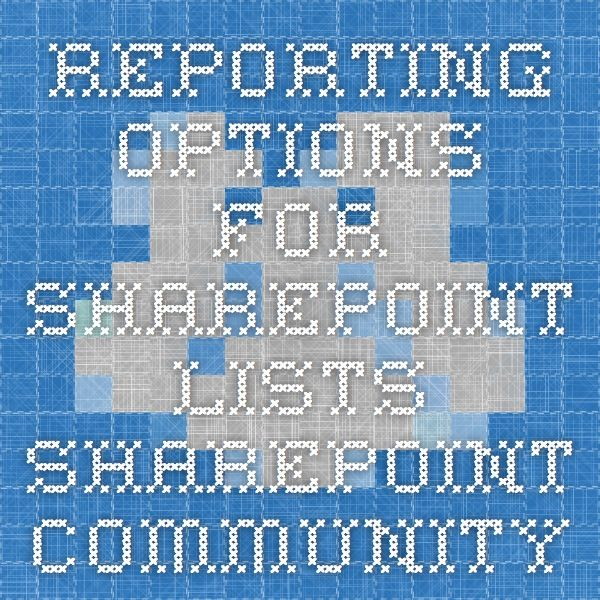 Reporting Options for SharePoint Lists - SharePoint