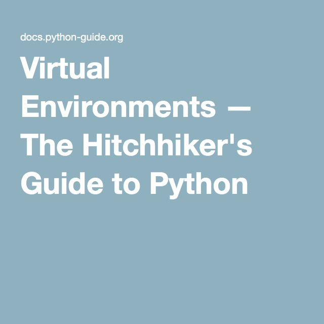Virtual Environments The Hitchhiker S Guide To Python Python