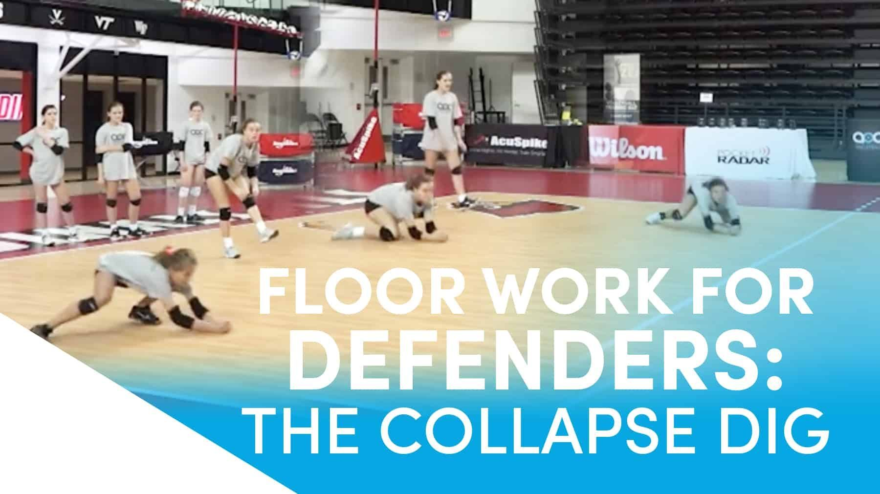 Floor Work For Defenders The Collapse Dig The Art Of Coaching Volleyball Coaching Volleyball Volleyball Practice Volleyball Dig