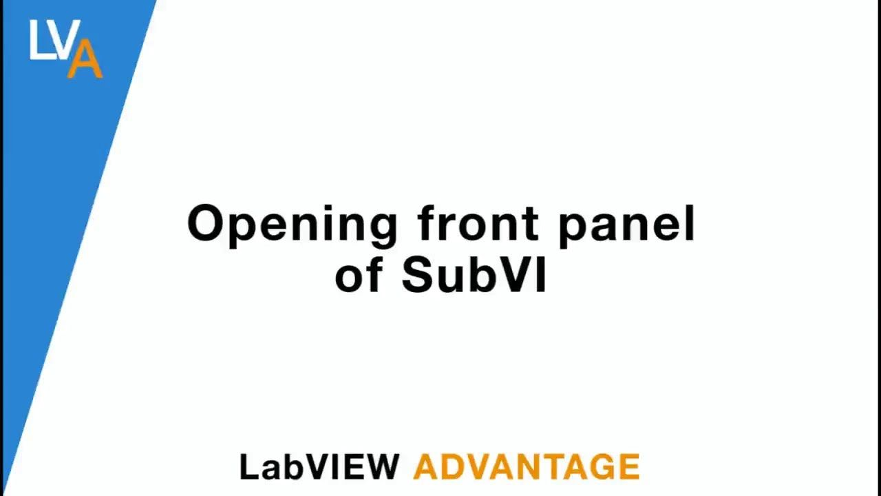 Opening front panel of subVI in LabVIEW | LabVIEW Training