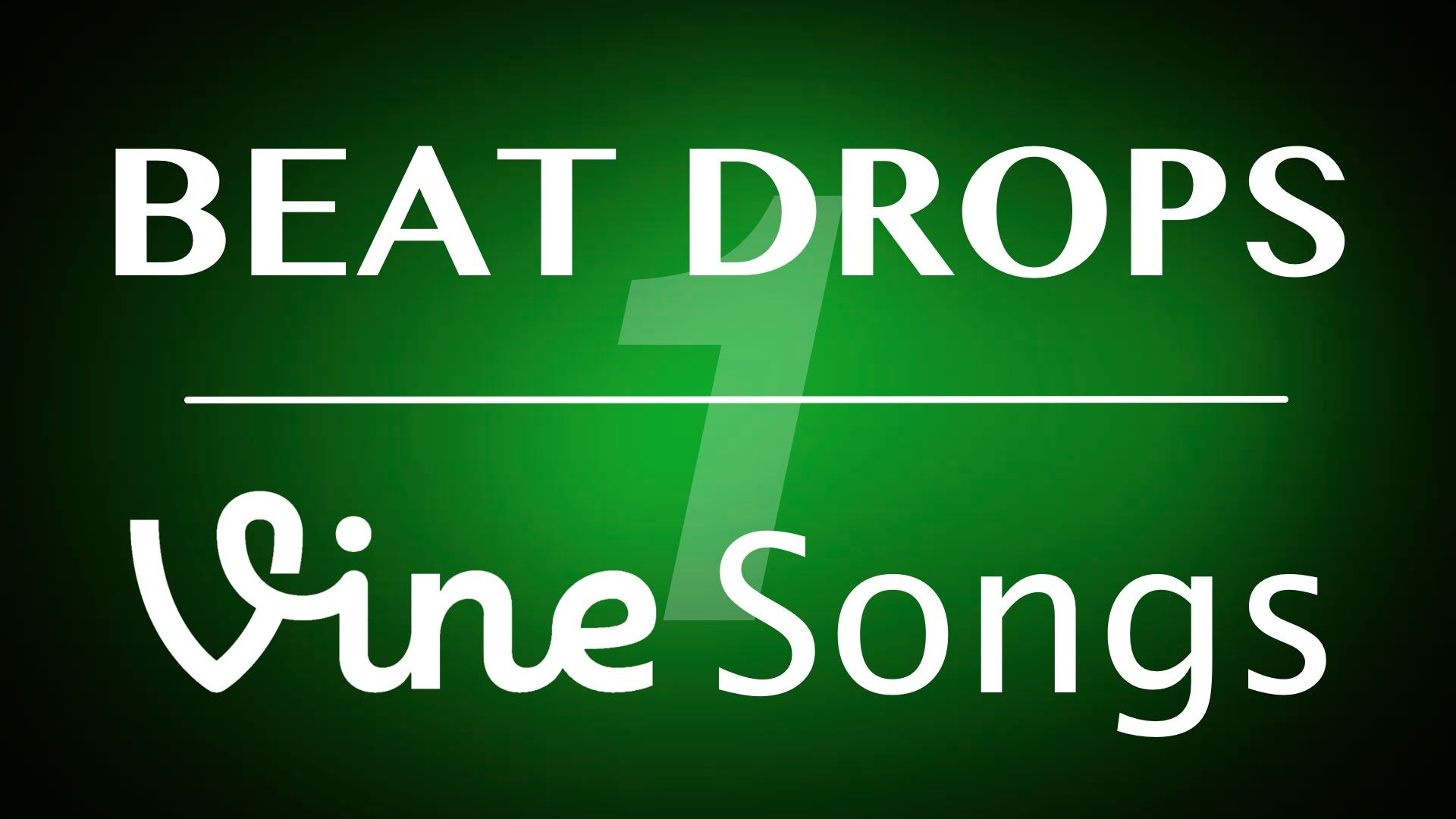 The Best Beat Drops, Vine Songs, Popular Songs & Some
