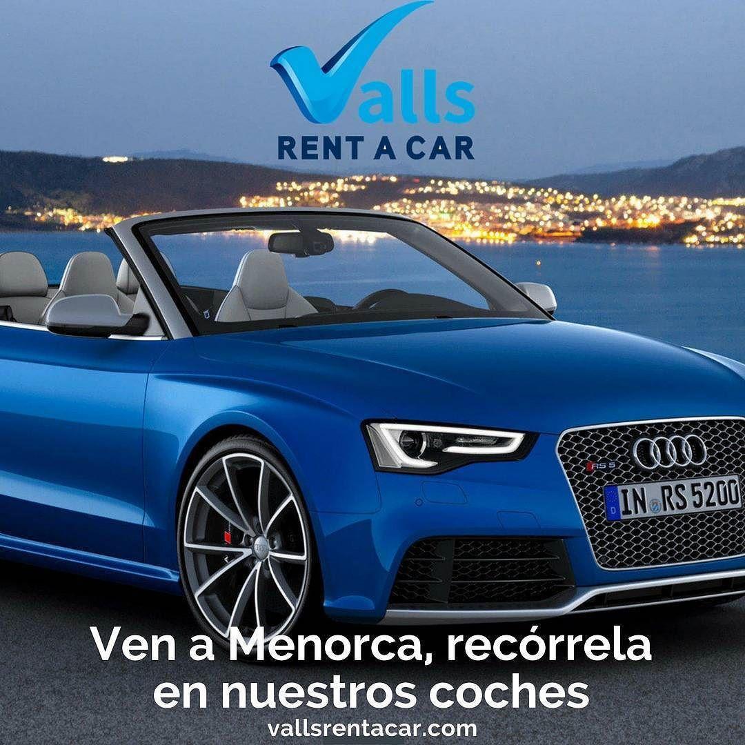Ven A Menorca Recórrela En Nuestros Coches Vallsrentacar Vallsrentacar Com Audi Rs5 Audi Bmw
