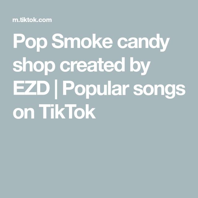 Pop Smoke Candy Shop Created By Ezd Popular Songs On Tiktok