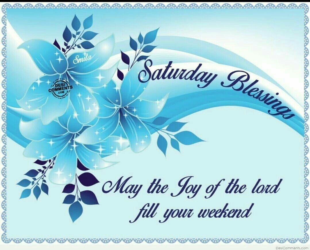 Saturday Blessings | Good morning | Good morning, Morning ...