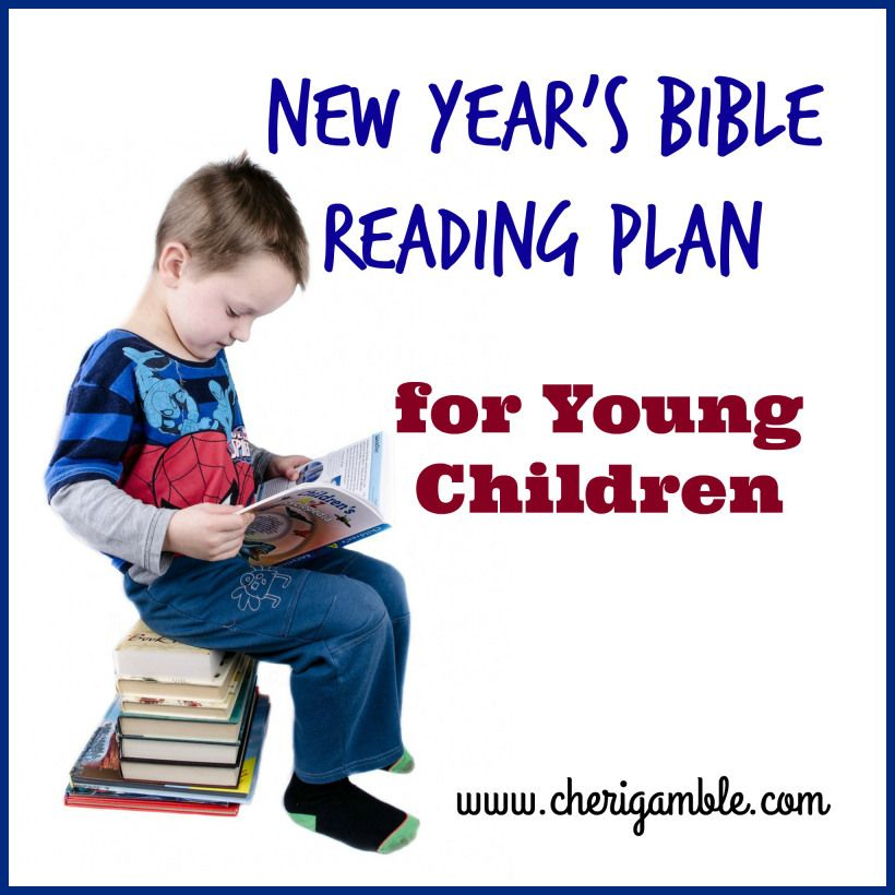 New Year S Bible Reading Plan For Young Children Read Bible Year Bible Reading Plan Reading Plan