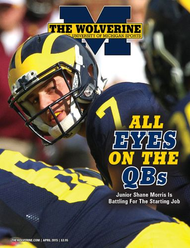 The April 2015 issue of The Wolverine features quarterback Shane Morris on the cover. The month's issue includes a look at the position battle to be Michigan's starting quarterback this season.