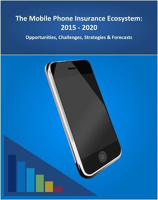 Latest From The Mobile Phone Insurance Ecosystem Market Forecast