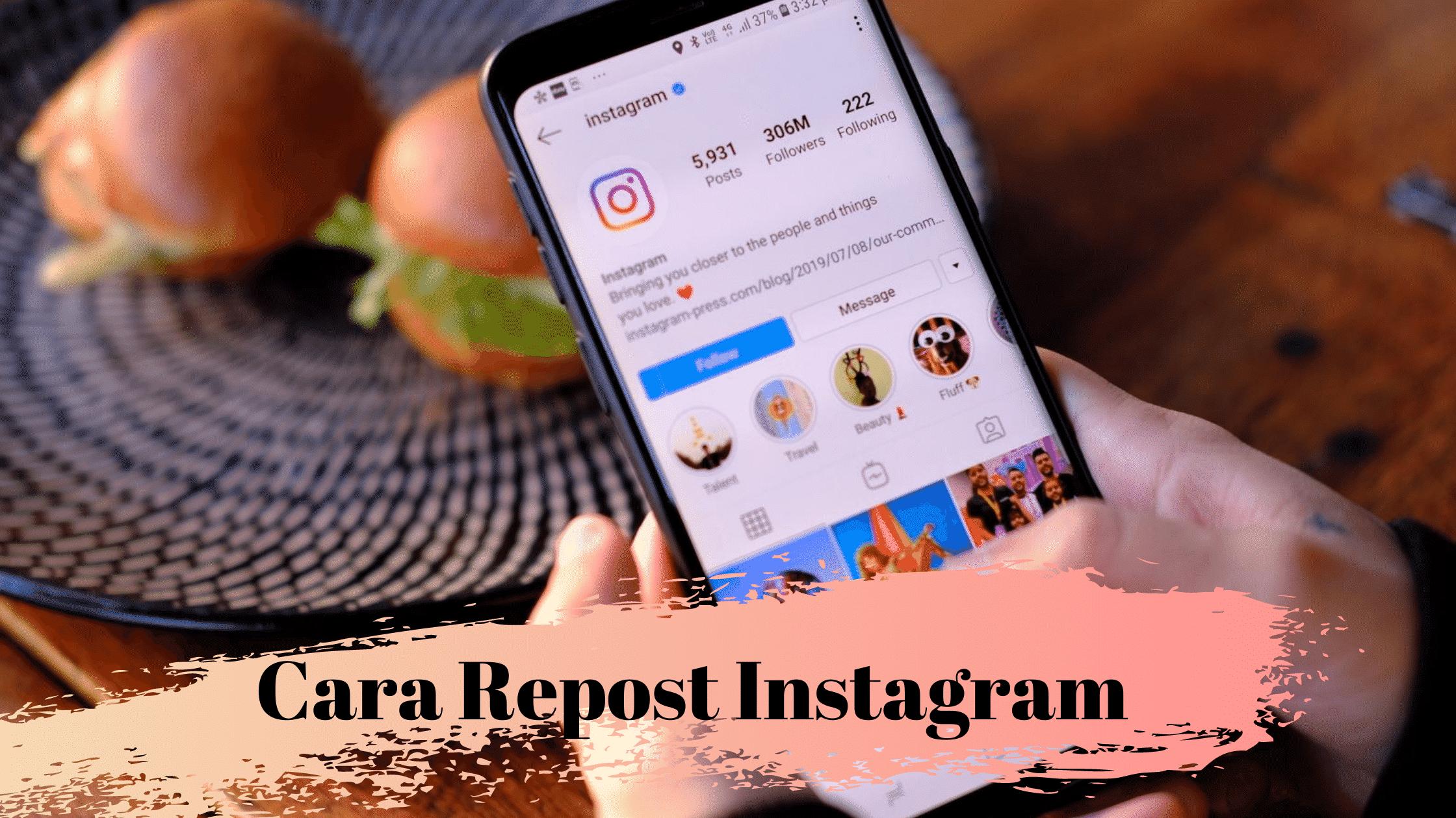 Cara Repost Postingan Instagram Dengan Mudah Instagram Aplikasi Pengetahuan