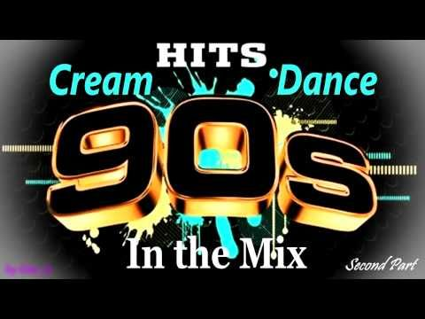 Cream Dance Hits of 90's In the Mix Second Part (Mixed