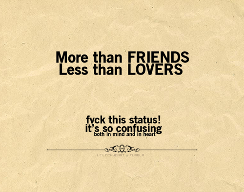 More than FRIENDS less than LOVERS | Some thoughts to ponder