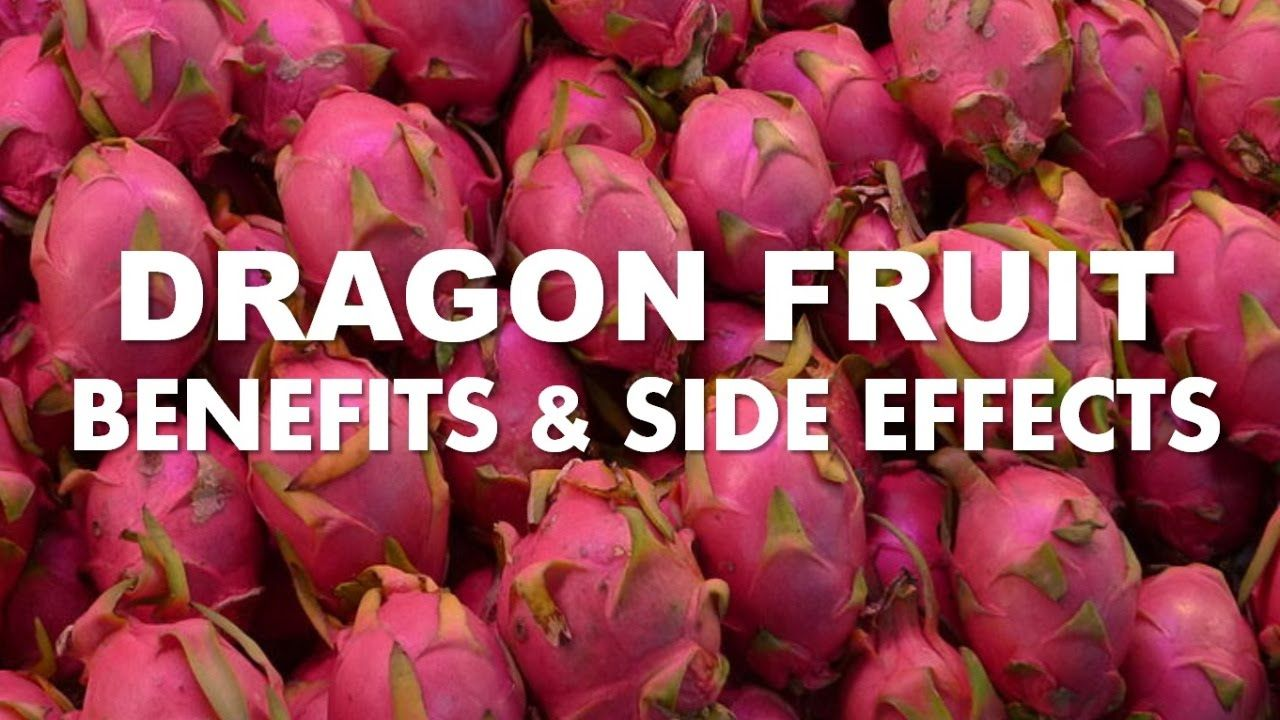 dragon fruit benefits and side effects | dragon fruit