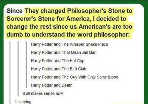 Us Audiences Probably Could Ve Handled The Original Title Harry Potter Tumblr Harry Potter Tumblr Posts Harry Potter Funny