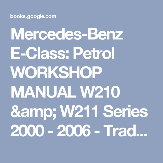 Mercedes benz e class petrol workshop manual w210 w211 series mercedes benz e class petrol workshop manual w210 w211 series 2000 fandeluxe Choice Image