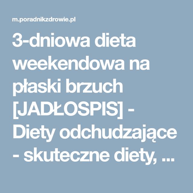 3 Dniowa Dieta Weekendowa Na Plaski Brzuch Jadlospis Diety