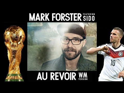 Mark Forster feat. Sido Au Revoir (WM Version) YouTube