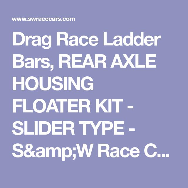 Drag Race Ladder Bars, REAR AXLE HOUSING FLOATER KIT