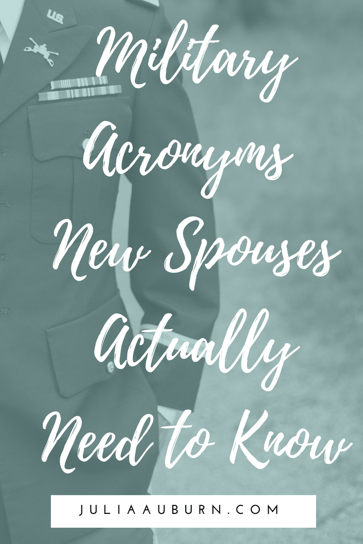 Acronyms New Army Spouses Actually Need To Know Julia Auburn Army Spouse Army Wife Life Military Spouse