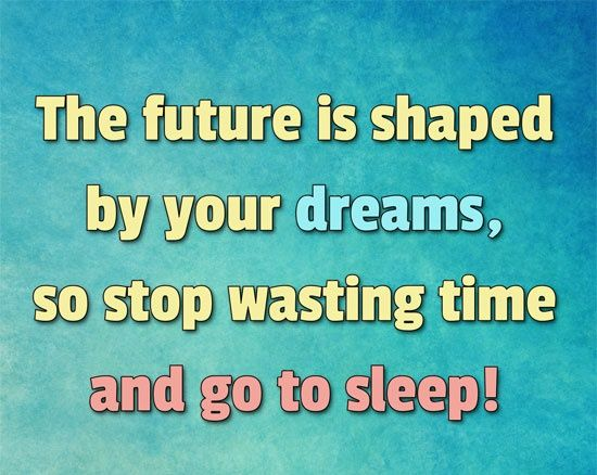 Pin By Amazon Com On Funny Quotes Time Quotes Funny Quotes Dream Quotes Sleeping
