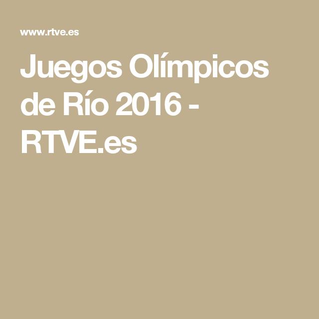Juegos Olímpicos De Río 2016 Rtve Es Juegos Olimpicos Juegos Rtve Es