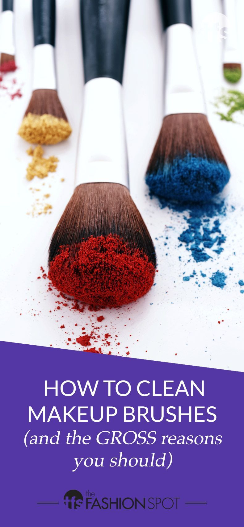 How to Clean Makeup Brushes (and the Gross Reasons Why You
