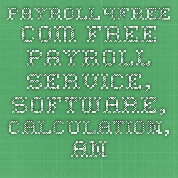 PayrollFreeCom  Free Payroll Service Software Calculation
