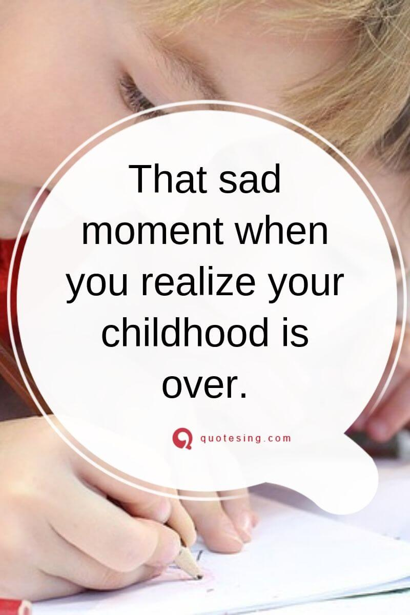 Funny Childhood Quotes And Happy Childhood Quotes Childhood Quotes Caption For Childhood Pic Life Quotes