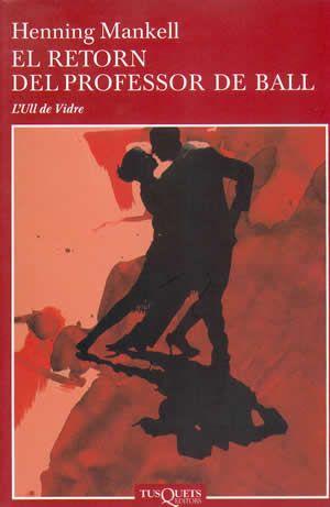 Henning Mankell El Retorn Del Professor De Ball Profesora De Baile Descargar Libros En Pdf Portadas De Libros