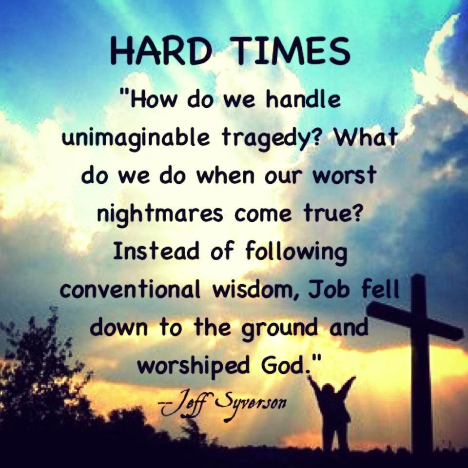 Hard Times Aug 21 Quotes For GodFaith