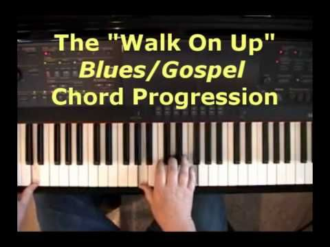 The Walk On Up Blues Gospel Chord Progression Learn Piano