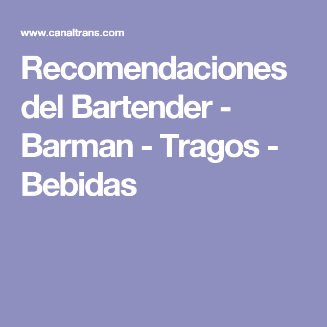 Recomendaciones del Bartender - Barman - Tragos - Bebidas