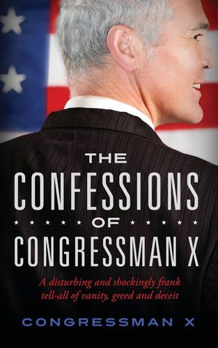 'It's far easier than you think to manipulate a nation of naive, self-absorbed sheep who crave instant gratification.' - See more at: http://moonbattery.com/  confessions-congressman-x