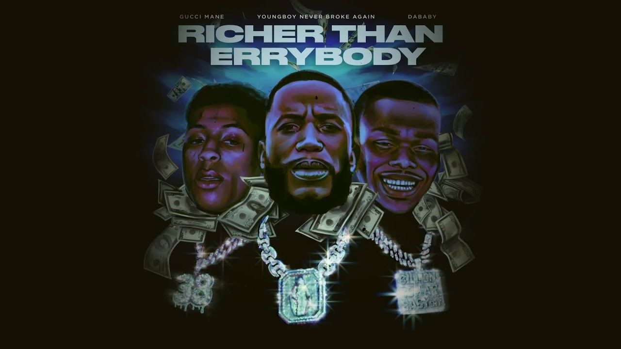 Gucci Mane Richer Than Errybody (feat. YoungBoy Never