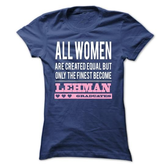 All women finest become LEHMAN graduates - #shirts for tv fanatics #wrap sweater. MORE INFO => https://www.sunfrog.com/LifeStyle/All-women-finest-become-LEHMAN-graduates-15889270-Ladies.html?68278