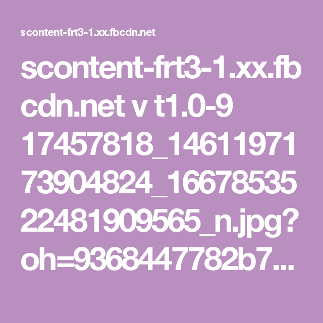 scontent-frt3-1.xx.fbcdn.net v t1.0-9 17457818_1461197173904824_1667853522481909565_n.jpg?oh=9368447782b7f994a438f3a0d53ab478&oe=59540B5C