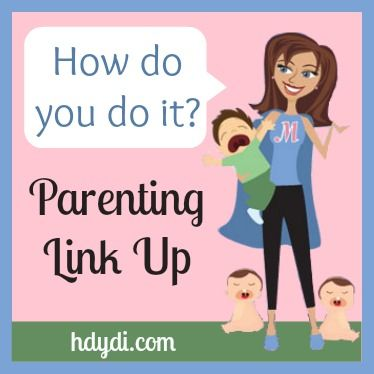 HDYDI= How Do You Do It? Parenting Link Up Party Welcome to our 34th parenting linkup party! Please share your posts on all things parenting: the good, the bad, the ugly and the indescribable. We welcome your questions, your tip, and your stories.