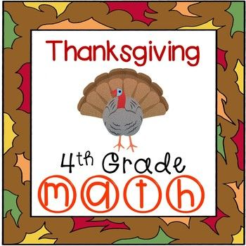 Thanksgiving Math Worksheets 4th Grade Common Core Thanksgiving