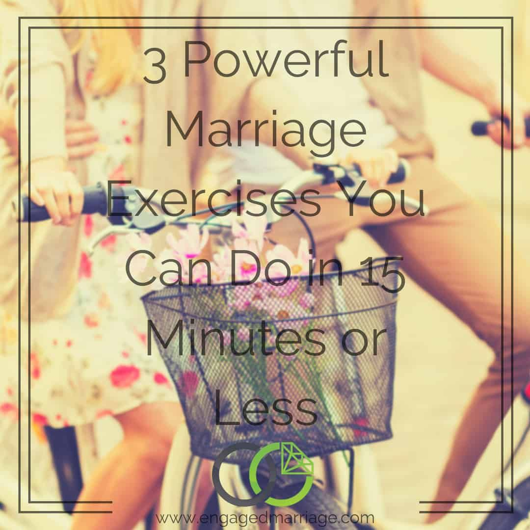 3 Powerful Marriage Exercises You Can Do In 15 Minutes Or