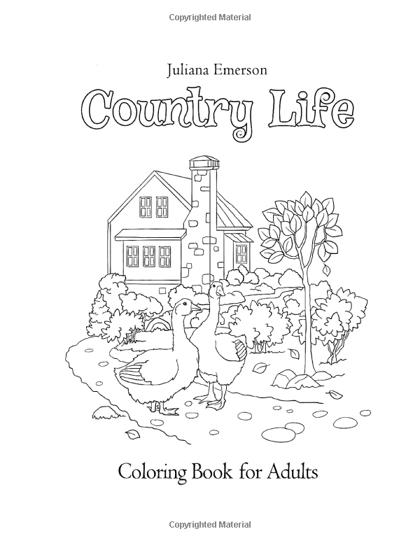Amazon Com Country Life Coloring Book For Adults 9781730914720 Juliana Emerson Happy Coloring Books Coloring Books Books Country Life