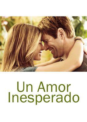 No Te Pierdas Un Amor Inesperado En Netflix Peliculas De Romance Peliculas De Amor Peliculas