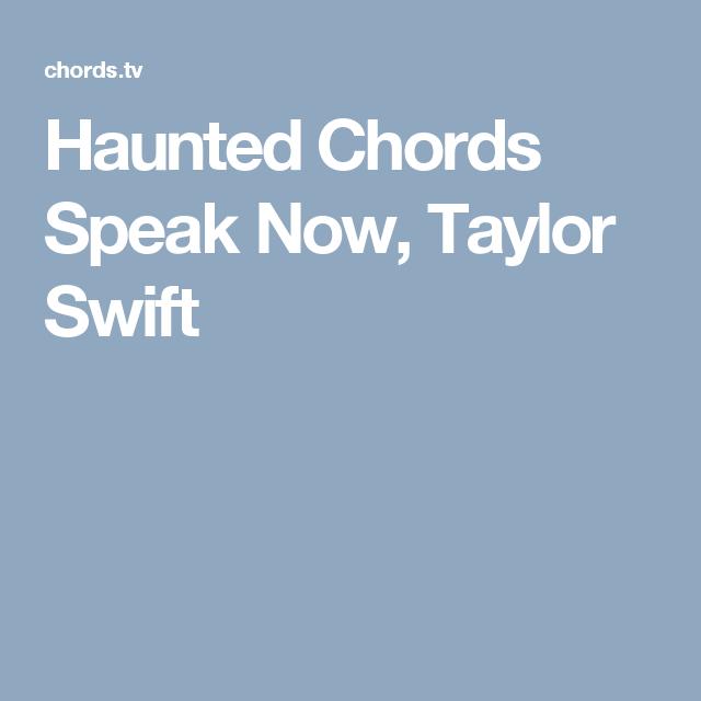 Haunted Chords Speak Now Taylor Swift Guitarukelele Pinterest