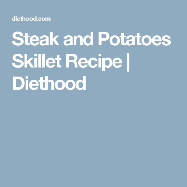 Steak and Potatoes Skillet Recipe | Diethood