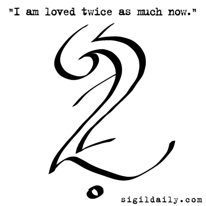 I Am Loved Twice As Much Now Sigils And Shit Pinterest